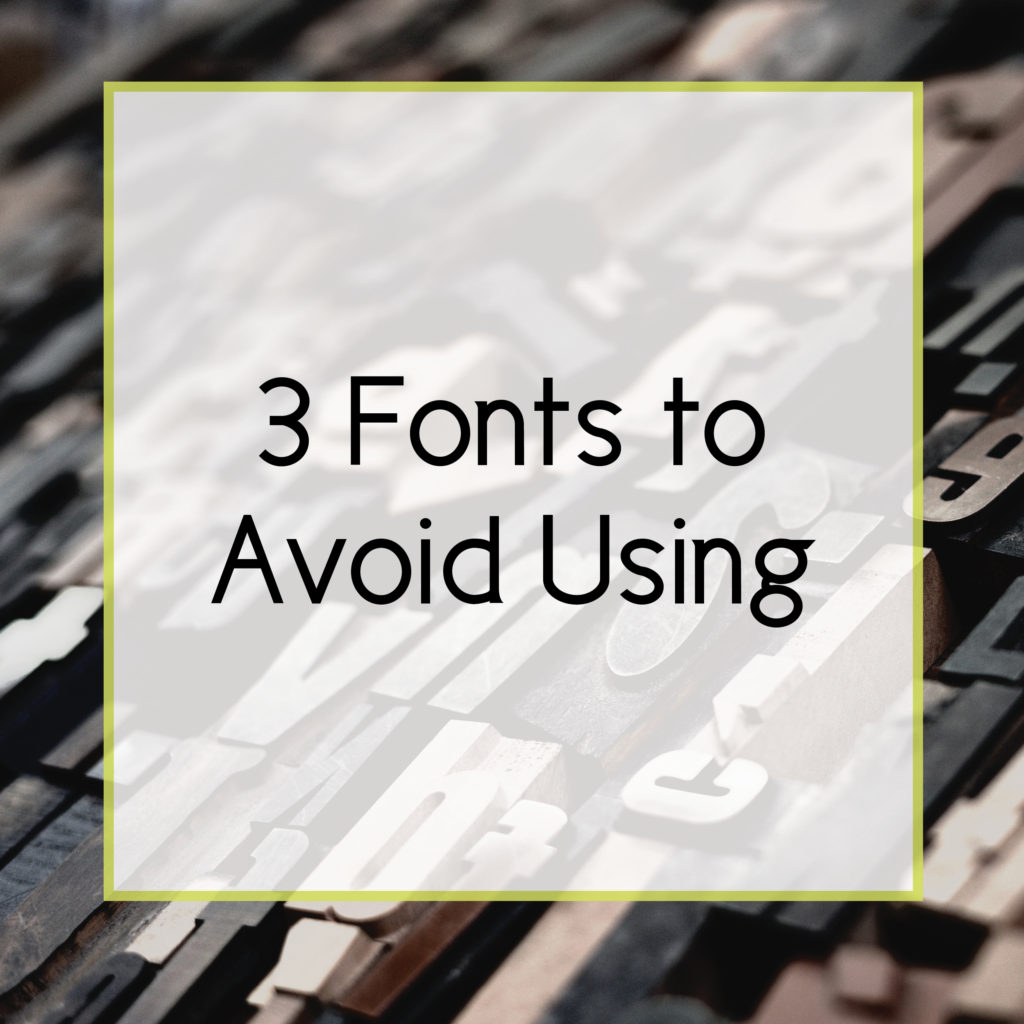 Three Fonts the World Should Avoid Using