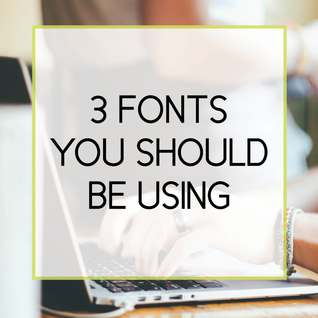 Three Fonts You Should Be Using
